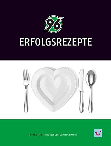 96 Erfolgsrezepte: Alte Liebe geht durch den Magen!
