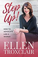 Step Up!: How To Advocate Like A Woman