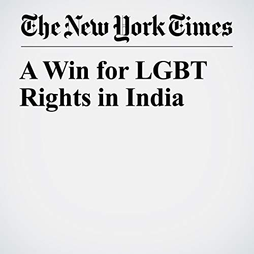 A Win for LGBT Rights in India copertina
