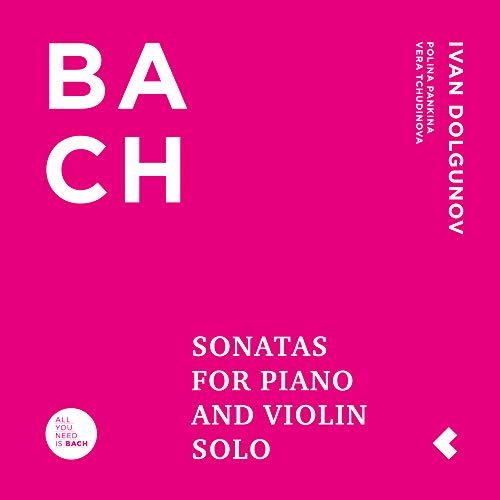 Sonatos for Piano & Violin Solo / All You Need is Bach