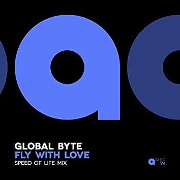 Fly with Love (Speed of Life Mix)