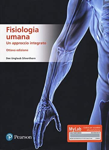 Fisiologia umana. Un approccio integrato. Ediz. MyLab. Con Contenuto digitale per accesso on line