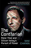 The Contrarian: Peter Thiel and Silicon Valley's Pursuit of Power (English Edition)