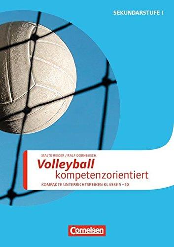 Sportarten: Volleyball kompetenzorientiert: Kompakte Unterrichsreihen Klasse 5-10. Kopiervorlagen