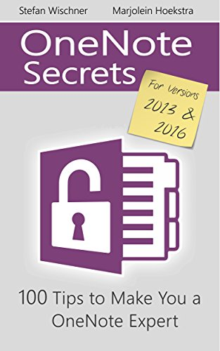 OneNote Secrets: 100 Tips for OneNote 2013 and 2016 (English Edition)