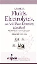 A.S.P.E.N. Fluids, Electrolytes, and Acid-Base Disorders Handbook