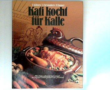 Kati kocht für Kalle - Mit Liebe zubereitet und serviert im original Katen-Geschirr aus Friesland