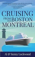 Cruising From Boston to Montreal: Discovering coastal and riverside wonders in Maine, the Canadian Maritimes and along the St. Lawrence River