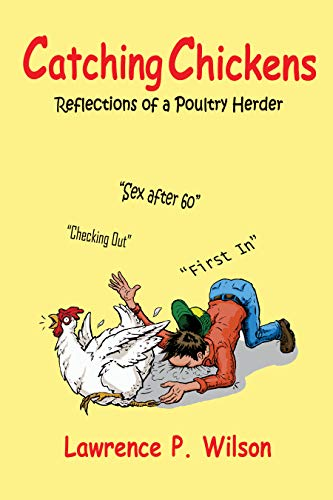 Catching Chickens: Reflections Of A Poultry Herder