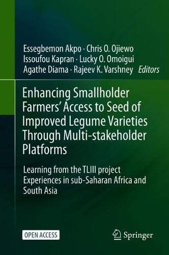 Enhancing Smallholder Farmers' Access to Seed of Improved Legume Varieties Through Multi-stakeholder Platforms: Learning from the TLIII project Experiences in sub-Saharan Africa and South Asia