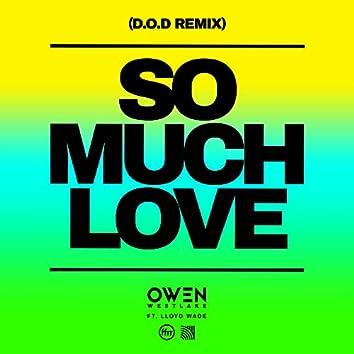 So Much Love (feat. Lloyd Wade) [D.O.D Remix]