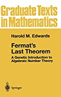 Fermat's Last Theorem: A Genetic Introduction to Algebraic Number Theory (Graduate Texts in Mathematics, 50)