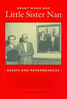 Grant Wood and Little Sister Nan: Essays and Remembrances