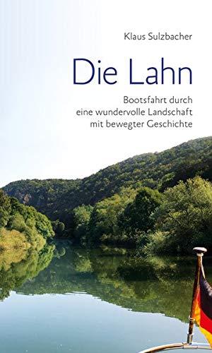 Die Lahn: Bootsfahrt durch eine wundervolle Landschaft mit bewegter Geschichte