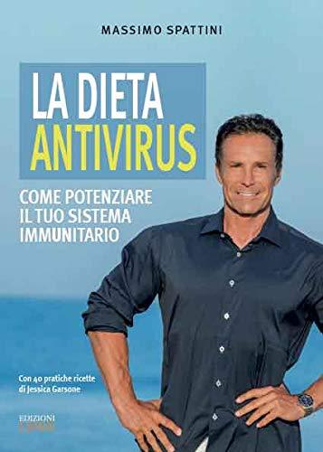 La dieta antivirus. Come potenziare il tuo sistema immunitario