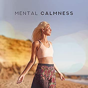 Mental Calmness - Deeply Relaxing Meditation Music dedicated to Relaxation, Rest, Sleep, Meditation or Yoga Exercises
