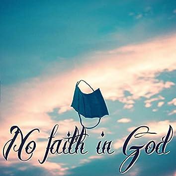 No faith in God