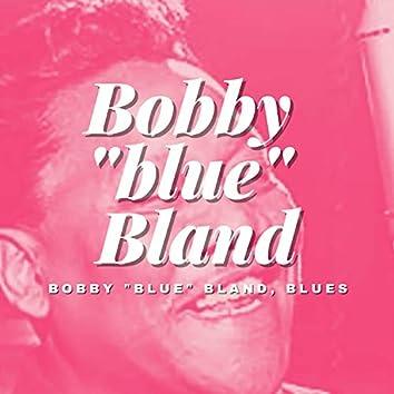 "Bobby ""blue"" Bland, Blues"