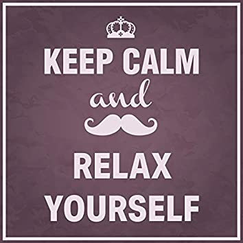 Keep Calm and Relax Yourself – Ambient Nature Music Collection for Total Mind Reset