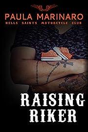 Raising Riker (Hells Saints MC Book 6)