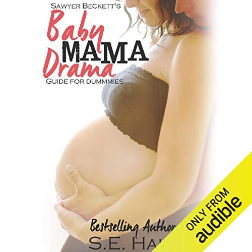 Sawyer Beckett's Baby Mama Drama Guide for Dummies cover art