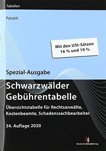 Spezial-Ausgabe Schwarzwälder Gebührentabelle: Übersichtstabelle für Rechtsanwälte, Kostenbeamte, Schadenssachbearbeiter (Gebührentabellen)