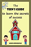 THE TEEN'S GUIDE to learn the secrets of success (English Edition)