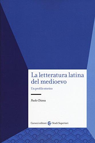 La letteratura latina del medioevo. Un profilo storico