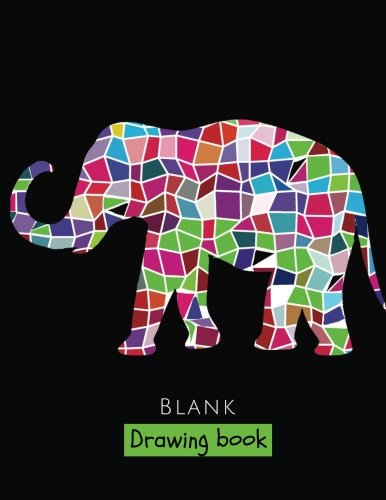 """Blank Drawing Book: 150 Pages, Extra Large 8.5"""" x 11"""" Sketchbook, White Paper - Best for Crayons, Colored Pencils, Watercolor Paints and Very Light Fine Tip Markers (Cute Elephant Notebook for Kids)"""