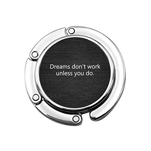 Dreams Don 'T Work a Menos Que Hagas el Porta Monedero, el Gancho para el Bolso, el Gancho para el Escritorio de la Mesa