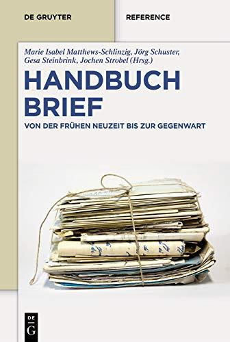 Handbuch Brief: Von der Frühen Neuzeit bis zur Gegenwart (De Gruyter Reference)