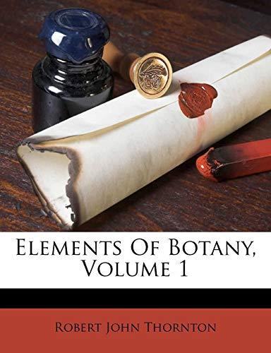 Download Elements of Botany, Volume 1 1246126788