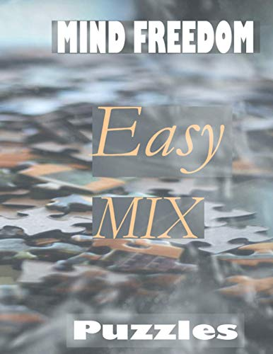 MIND FREEDOM EASY MIX PUZZLES: An Stress Relief Puzzles Activity book for young adults ,adults , seniors. Memory improve relaxing easy mix puzzles to ... in large (MIND FREEDOM PUZZLES, Band 1)
