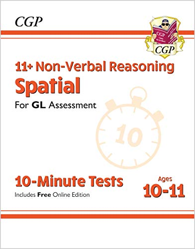 11+ GL 10-Minute Tests: Non-Verbal Reasoning Spatial - Ages 10-11 (with Online Edition): ideal preparation for the exams in 2020 and 2021 (CGP 11+ GL)