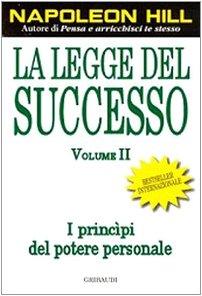 La legge del successo. Lezione 1: I princìpi del potere personale (Vol. 2)