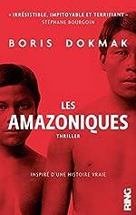 Les Amazoniques de Boris Dokmak