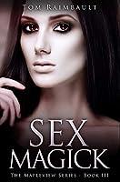 Sex Magick: Premium Hardcover Edition
