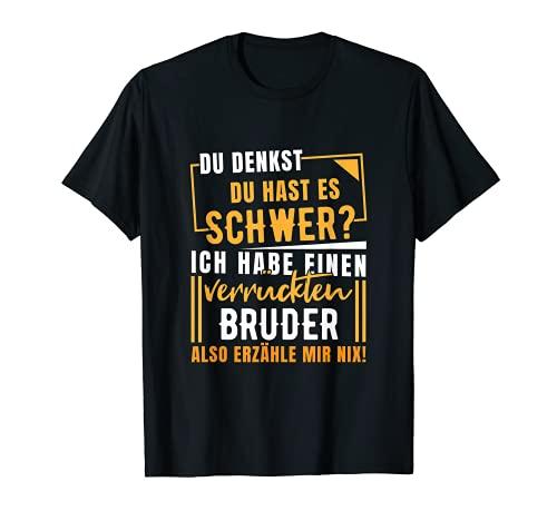 Hermano loco con frase divertida. Camiseta