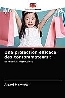 Une protection efficace des consommateurs