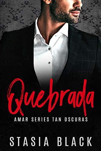Quebrada: Un Romance Oscuro Multimillonario (Amor Oscuro nº 2)