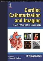 Cardiac Catheterization and Imaging from Pediatrics to Geriatrics