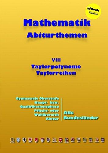 Kursthemen / Taylorpolynome und Taylorreihen: Abiturthemen
