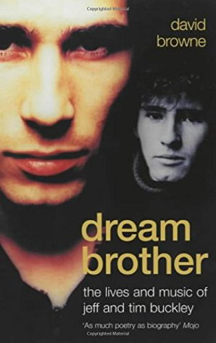 Download Dream Brother: The Lives and Music of Jeff and Tim Buckley 1857029895