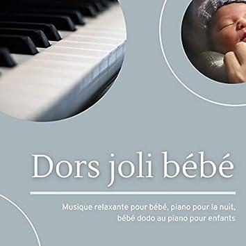 Dors joli bébé: Musique relaxante pour bébé, piano pour la nuit, bébé dodo au piano pour enfants