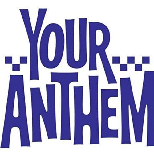 Your Anthem