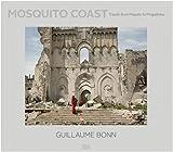 Guillaume Bonn: Mosquito Coast. Travels from Maputo to Mogadishu