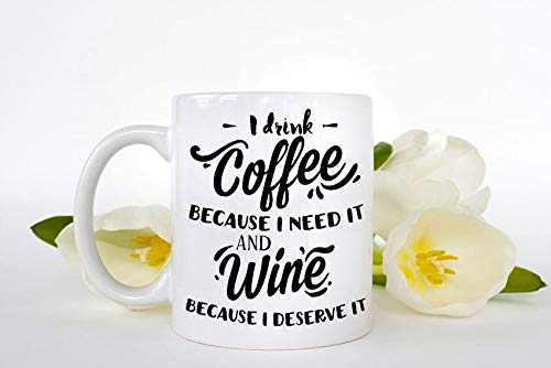 Novelty Coffee Mugs Funny Sayings 11oz - Wine Gift, Wine Mug, Wine Coffee Mug, I Drink Coffee,Novelty Mug, Birthday Gifts for Wine Lovers, Funny Wine Gifts for her