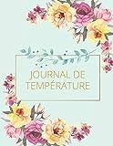 Journal De Température: Pour les employés - Suivi de la température corporelle - Journal médical - Suivi de la température pour les invités et les ... de contrôle quotidien de la température