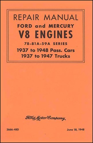 Repair Manual Ford and Mercury V8 Engines 1937 to 1948 Pass. Cars, 1937 to 1947 Trucks