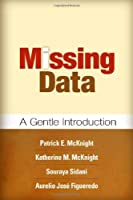Missing Data: A Gentle Introduction (Methodology in the Social Sciences) by Patrick E. McKnight Katherine M. McKnight Souraya Sidani Aurelio Jose Figueredo(2007-03-28)